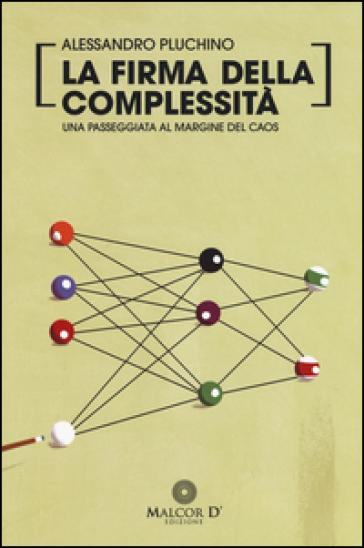 La firma della complessità. Una passeggiata sul margine del caos - Alessandro Pluchino   Jonathanterrington.com