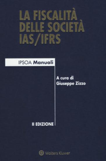 La fiscalità delle società IAS/IFRS. Con e-book - G. Zizzo  
