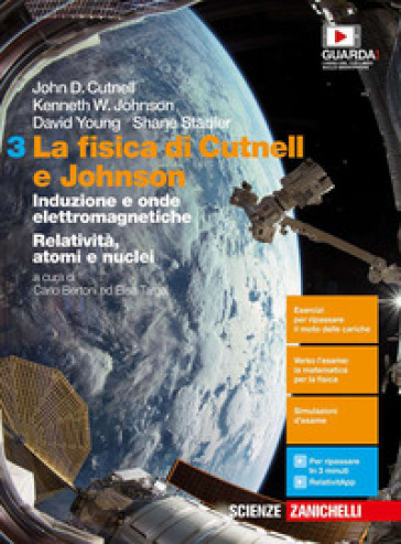 La fisica di Cutnell e Johnson. Per le Scuole superiori. Con e-book. Con espansione online. 3: Induzione e onde elettromagnetiche. Relatività, atomi e nuclei - John D. Cutnell |