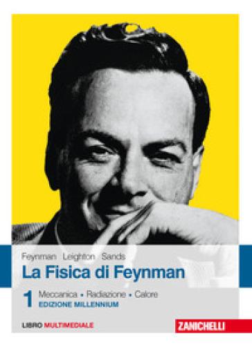 La fisica di Feynman. Con Contenuto digitale (fornito elettronicamente). 1: Meccanica, radiazioni, calore - Richard P. Feynman | Rochesterscifianimecon.com