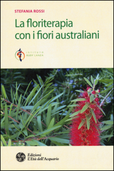 La floriterapia con i fiori australiani - Stefania Rossi | Jonathanterrington.com