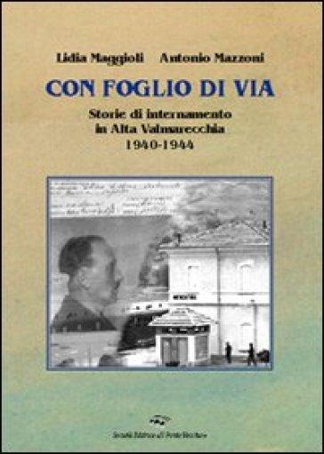 Con foglio di via. Storie di internamento in Valmarecchia - Lidia Maggioli pdf epub