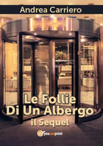 Le follie di un albergo. Il sequel - Andrea Carriero | Kritjur.org