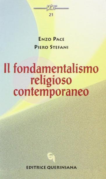 Il fondamentalismo religioso contemporaneo - Enzo Pace |
