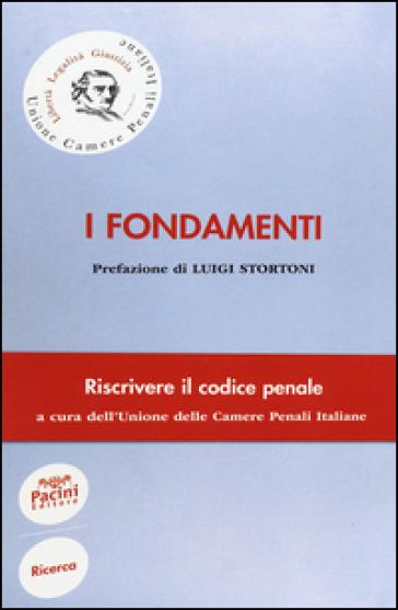 I fondamenti. Riscrivere il codice penale - Unione Camere penali italiane pdf epub