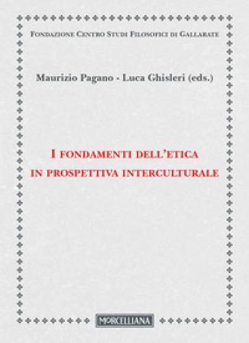I fondamenti dell'etica in prospettiva interculturale - M. Pagano |