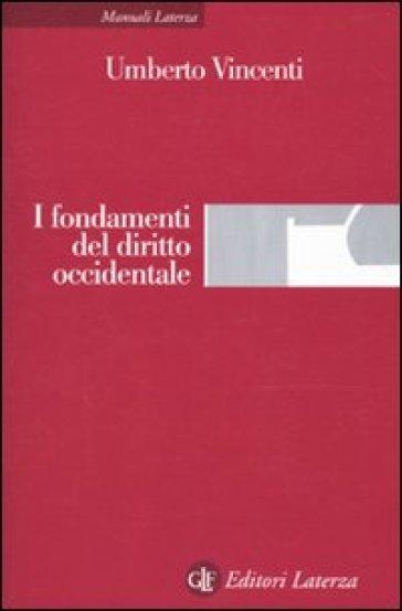 I fondamenti del diritto occidentale - Umberto Vincenti |