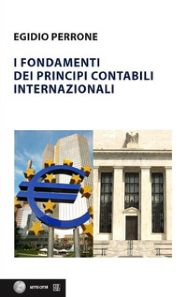 I fondamenti dei principi contabili internazionali - Egidio Perrone | Thecosgala.com