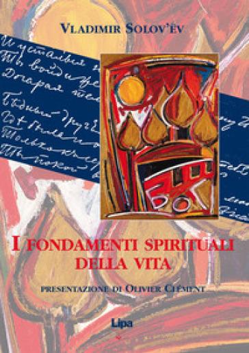I fondamenti spirituali della vita - Vladimir Sergeevic Solov'ev |