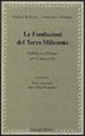 Le fondazioni del terzo millennio. Pubblico e privato per il non-profit - Enrico Bellezza |