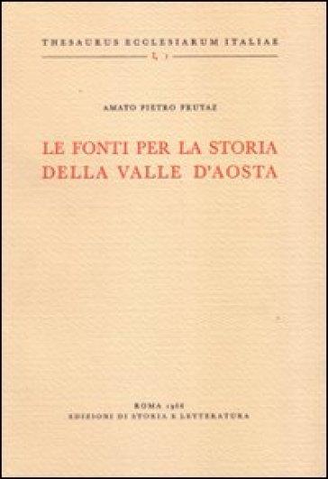 Le fonti per la storia della Valle d'Aosta - Amato P. Frutaz  