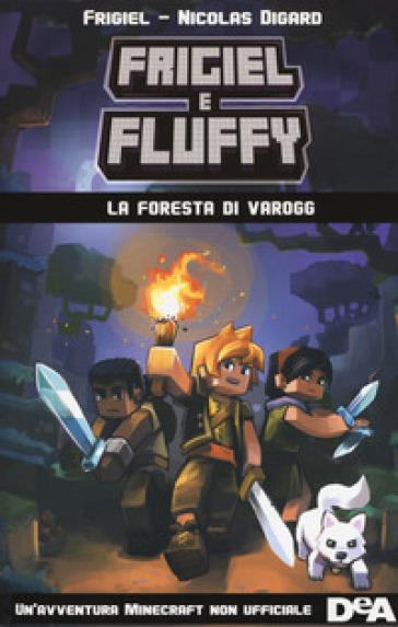 La foresta di Varogg. Frigiel e Fluffy - Nicolas Digard |