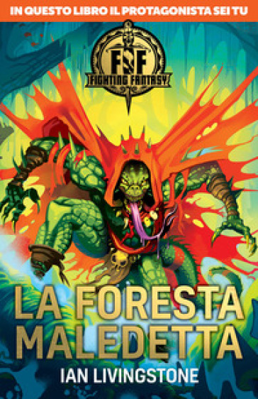 La foresta maledetta. Fighting fantasy - Ian Livingstone   Thecosgala.com