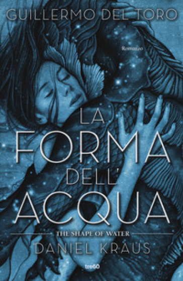 La forma dell'acqua-The shape of water - Guillermo Del Toro |