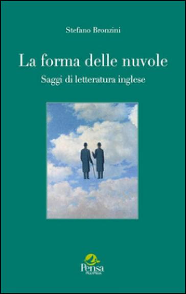 La forma delle nuvole. Saggi di letteratura inglese - Stefano Bronzini | Thecosgala.com