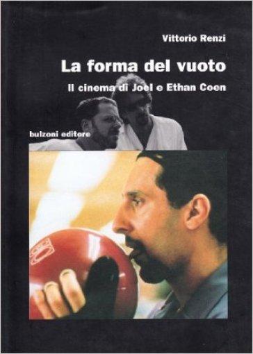 La forma del vuoto. Il cinema di Joel e Ethan Coen - Vittorio Renzi | Rochesterscifianimecon.com