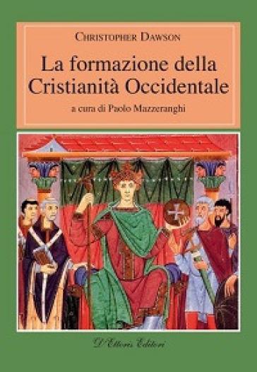 La formazione della cristianità occidentale - Christopher Dawson |