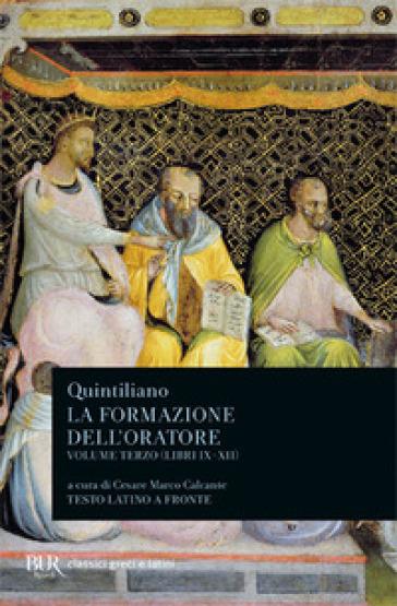 La formazione dell'oratore. 3.Libri 9-12 - Marco Fabio Quintiliano pdf epub