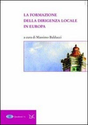 La formazione della dirigenza locale in Europa - M. Balducci |