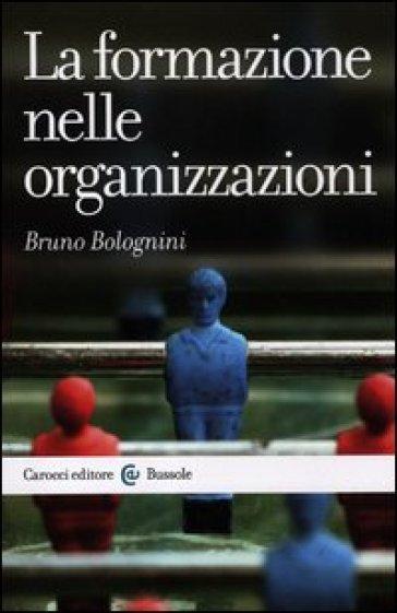 La formazione nelle organizzazioni - Bruno Bolognini | Jonathanterrington.com