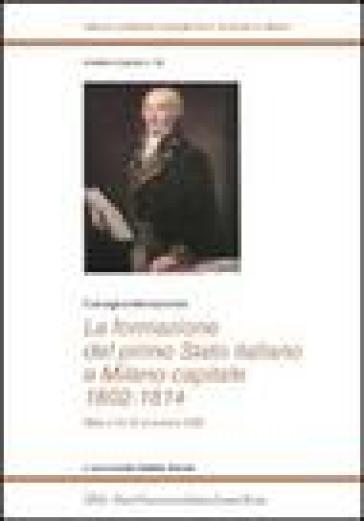 La formazione del primo Stato italiano e Milano capitale 1802-1814. Convegno internazionale (Milano, 13-16 novembre 2002) - A. Robbiati Bianchi |