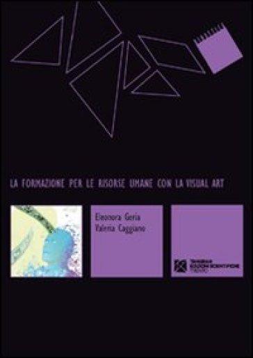 La formazione per le risorse umane con la Visual Art - Valeria Caggiano |