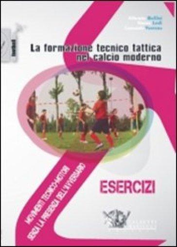 La formazione tecnico tattica nel calcio moderno. Con DVD. 1.Movimenti tecnico-motori senza la presenza dell'avversario - Simone Lodi |