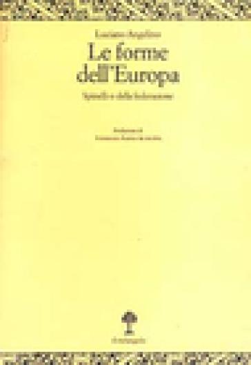 Le forme dell'Europa. Spinelli o della federazione - Luciano Angelino pdf epub