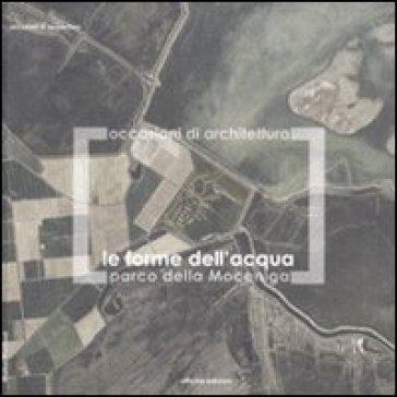 Le forme dell'acqua. Parco della Moceniga - Marina Montuori  
