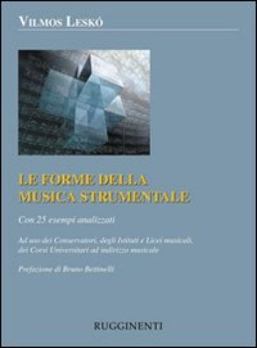 Le forme della musica strumentale. Con 25 esempi analizzati - Vilmos Leskó | Rochesterscifianimecon.com