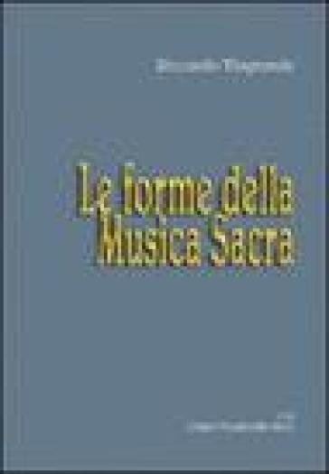 Le forme musicali. 2: Le forme della musica sacra - Riccardo Viagrande |