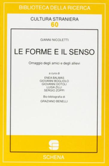 Le forme e il senso. Omaggio a Gianni Nicoletti per il suo 70º compleanno - Gianni Nicoletti  
