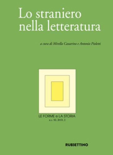 Le forme e la storia (2018). 2: Lo straniero nella letteratura - M. Cassarino |