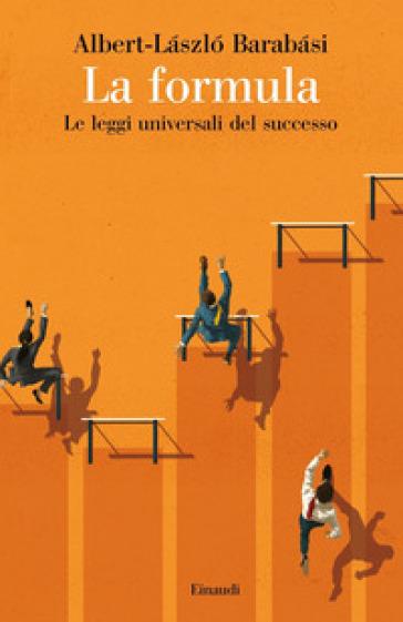 La formula. Le leggi universali del successo - Albert-laszlo Barabasi | Jonathanterrington.com