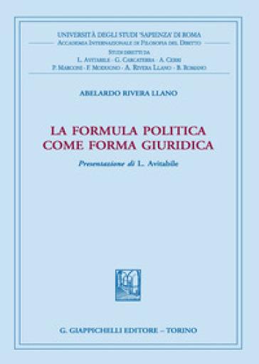 La formula politica come forma giuridica - Abelardo Rivera Llano pdf epub