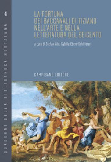 La fortuna dei Baccanali di Tiziano nell'arte e nella letteratura del Seicento - Stefan Albl  