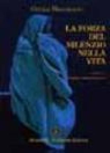 La forza del silenzio nella vita - Cettina Mazzamuto | Jonathanterrington.com
