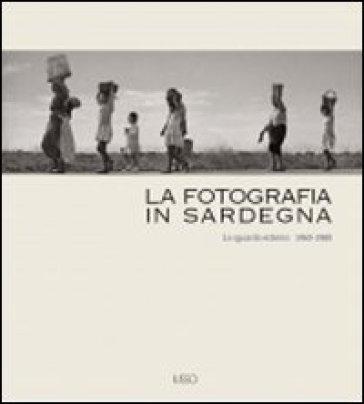 La fotografia in Sardegna. Lo sguardo esterno 1960-1980