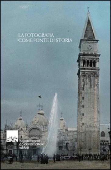 La fotografia come fonte di storia - G. P. Brunetta  