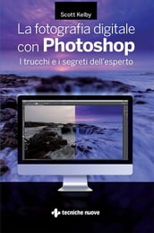 La fotografia digitale con Photoshop