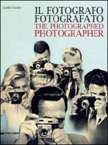 Il fotografo fotografato. Ediz. italiana e inglese - Guido Cecere   Rochesterscifianimecon.com