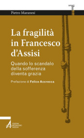 La fragilità in Francesco d