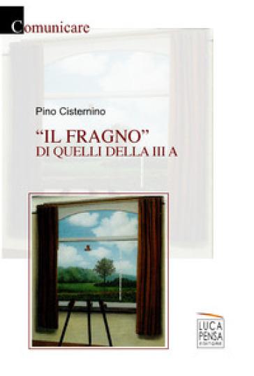 Il fragno di quelli della III A - Pino Cisternino | Jonathanterrington.com