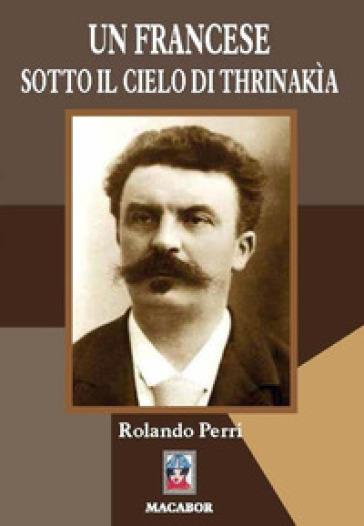 Un francese sotto il cielo di Thrinakìa - Rolando Perri | Rochesterscifianimecon.com