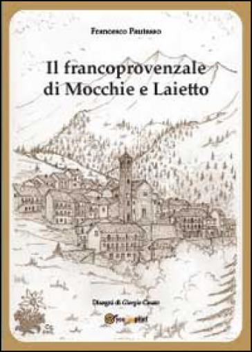 Il francoprovenzale di Mocchie e Laietto - Francesco Pautasso pdf epub
