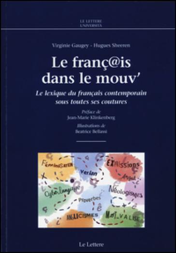 Le franç@is dans le mouv'. Le lexique du français contemporain sous totes ses coutures - Virginie Gaugey |