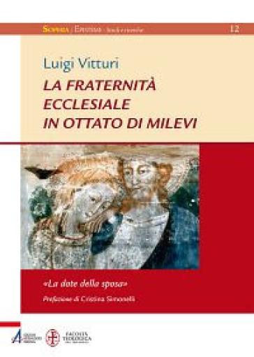 La fraternità ecclesiale in Ottato di Milevi. «La dote della sposa» - Luigi Vitturi |