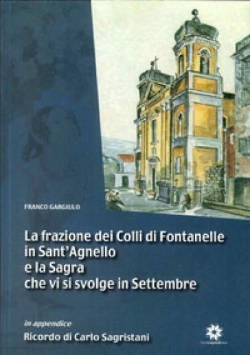 La frazione dei colli di Fontanelle in Sant'Agnello e la sagra che si svolge in Settembre - Franco Gargiulo |