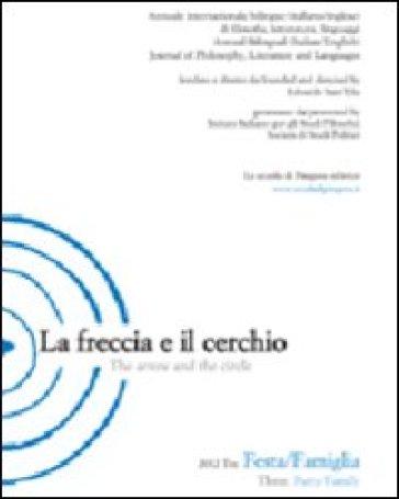 La freccia e il cerchio. Ediz. italiana e inglese. 3: Festa/Famiglia - E. Sant'Elia |
