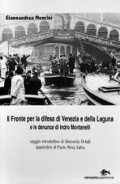 Il fronte per la difesa di Venezia e della laguna e le denuncie di Indro Montanelli